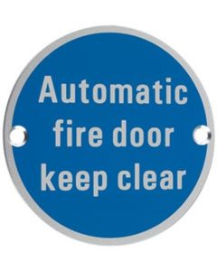 Automatic Fire Door Keep Clear - Circular Screw Fix Sign - Polished or Satin Stainless Steel