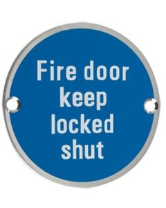 Fire Door Keep Locked Shut - Circular Screw Fix Sign - Polished or Satin Stainless Steel