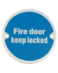 Fire Door Keep Locked - Circular Screw Fix Sign - Polished or Satin Stainless Steel