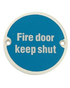 Fire Door Keep Shut Circular Screw Fix Sign - Polished or Satin Stainless Steel