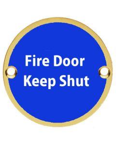 Fire Door Keep Shut - Circular Screw Fix Sign - Polished Brass