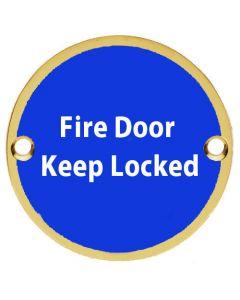 Fire Door Keep Locked - Circular Screw Fix Sign - Polished Brass